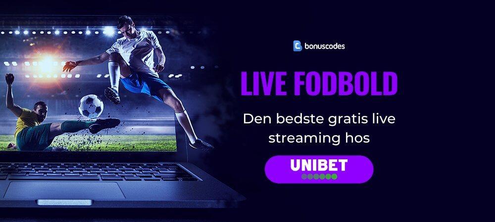 Fodbold live stream gratis banner unibet